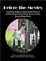 Before the Movies: American Magic Lantern Entertainment and the Nation's First Great Screen Artist, Joseph Boggs Beale cover
