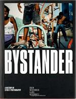 Bystander: A History of Street Photography cover