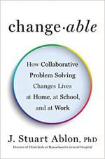 Changeable: How Collaborative Problem Solving Changes Lives at Home, at School, and at Work cover