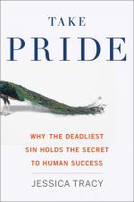 Take Pride: Why the Deadliest Sin Holds the Secret to Human Success cover