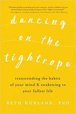Dancing on the Tightrope: Transcending the Habits of Your Mind & Awakening to Your Fullest Life cover