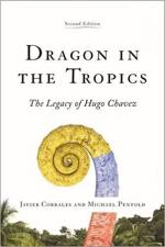 Dragon in the Tropics: Venezuela and the Legacy of Hugo Chavez (Latin America Initiative) cover