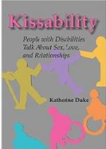 Kissability: People with Disabilities Talk About Sex, Love, and Relationships cover