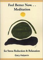 Feel Better Now...Meditation for Stress Reduction and Relaxation cover