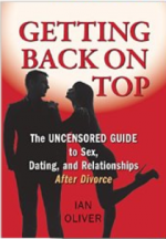Getting Back on Top: The Uncensored Guide to Sex, Dating and Relationships After Divorce  cover