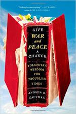 Give War and Peace a Chance: Tolstoyan Wisdom for Troubled Times cover