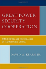 Great Power Security Cooperation: Arms Control and the Challenge of Technological Change cover