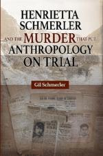 Henrietta Schmerler and the Murder That Put Anthropology on Trial cover