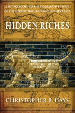 Hidden Riches: A Sourcebook for the Comparative Study of the Hebrew Bible and Ancient Near East cover