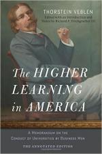 The Higher Learning in America: The Annotated Edition: A Memorandum on the Conduct of Universities by Business Men cover