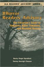 The Horror Readers' Advisory: The Librarian's Guide to Vampires, Killer Tomatoes and Haunted Houses cover