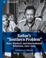 """Sudan's """"Southern Problem"""": Race, Rhetoric and International Relations cover"""