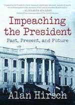 Impeaching the President: Past, Present, and Future  cover