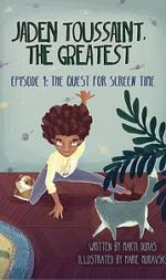 Jaden Toussaint, the Greatest Episode 1: The Quest for Screen Time cover