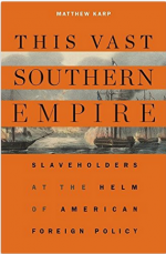 This Vast Southern Empire: Slaveholders at the Helm of American Foreign Policy cover