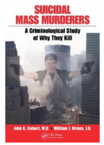Suicidal Mass Murderers: A Criminological Study of Why They Kill  cover