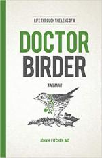 Life Through the Lens of a Doctor-Birder: A Memoir cover