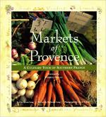 Markets of Provence: A Culinary Tour of Southern France cover