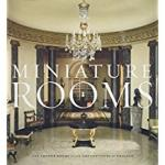 Miniature Rooms: The Thorne Rooms at the Art Institute of Chicago cover