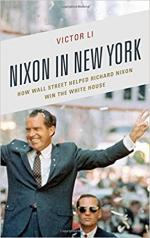 Nixon in New York: How Wall Street Helped Richard Nixon Win the White House cover