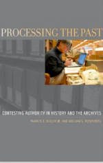 Processing the Past: Contesting Authority in History and the Archives  cover