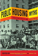 Public Housing Myths: Perception, Reality, and Social Policy cover