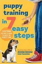 Puppy Training in 7 Easy Steps: Everything You Need to Know to Raise the Perfect Dog cover