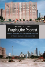 Purging the Poorest: Public Housing and the Design Politics of Twice-Cleared Communities cover
