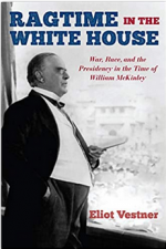 Ragtime in the White House: War, Race, and the Presidency in the Time of William McKinley cover