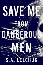 Save Me from Dangerous Men: A Novel cover