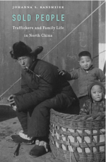 Sold People: Traffickers and Family Life in North China cover