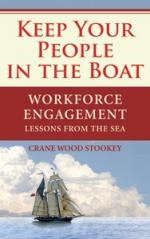 Keep Your People in the Boat - Workforce Engagement Lessons From the Sea cover