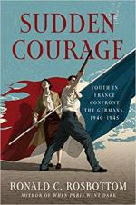 Sudden Courage: Youth in France Confront the Germans, 1940-1945 cover