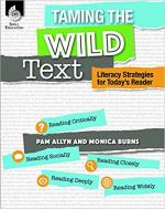 Taming the Wild Text: Literacy Strategies for Today's Reader (Professional Resources) cover