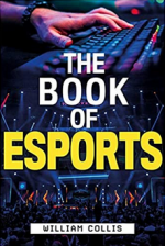 The Book of Esports: The Definitive Guide to Competitive Video Games cover