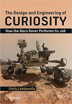 The Design and Engineering of Curiosity: How the Mars Rover Performs Its Job cover