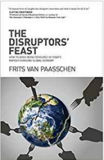 The Disruptors' Feast: How to avoid being devoured in today's rapidly changing global economy cover