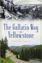 The Gallatin Way to Yellowstone cover
