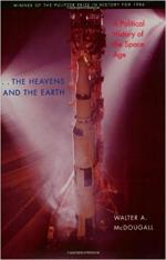 The Heavens and the Earth: A Political History of the Space Age cover