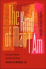 The Kind of Man I Am: Jazzmasculinity and the World of Charles Mingus Jr. cover