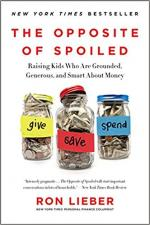 The Opposite of Spoiled: Raising Kids Who Are Grounded, Generous, and Smart About Money cover