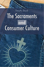 The Sacraments and Consumer Culture cover
