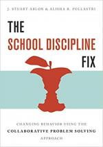 The School Discipline Fix: Changing Behavior Using the Collaborative Problem Solving Approach cover