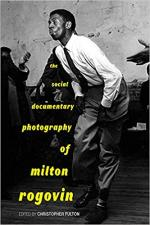 The Social Documentary Photography of Milton Rogovin cover