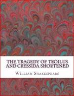 The Tragedy of Troilus and Cressida Shortened cover