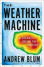 The Weather Machine: A Journey Inside the Forecast  cover