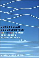 Vernacular Sovereignties: Indigenous Women Challenging World Politics  cover