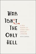 War Isn't the Only Hell: A New Reading of World War I American Literature cover