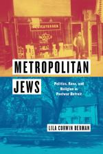 Metropolitan Jews: Politics, Race, and Religion in Postwar Detroit (Historical Studies of Urban America)  cover