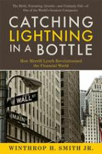 Catching Lightning in a Bottle: How Merrill Lynch Revolutionized the Financial World cover